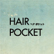 HAIR POCKET